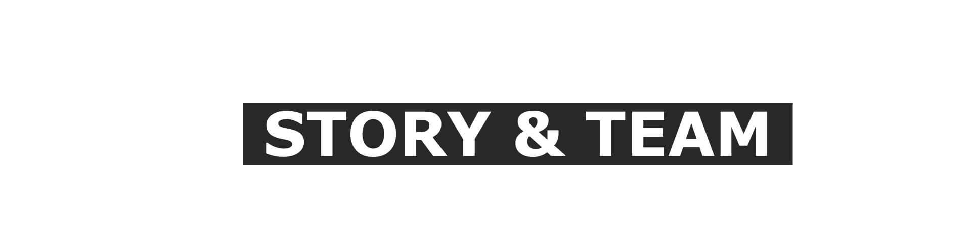 STORY & TEAM - Übersicht