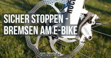 sicher stoppen - Bremsen am E-Bike