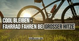 Fahrrad Fahren bei Hitze