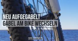 Gabel am Bike wechseln